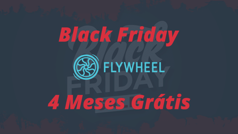 Black Friday Flywheel 2020 | 4 Meses Grátis | Planos WordPress